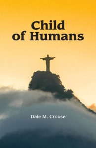 photo of cover of Child of Humans book by Dale M. Crouse