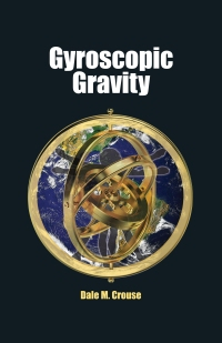 cover of Gyroscopic Gravity by Dale W. Crouse