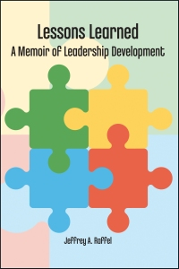 cover of Lessons Learned—A Memoir of Leadership Development by Jeffrey A. Raffel